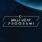 Milli Türkiye uzay ajansı